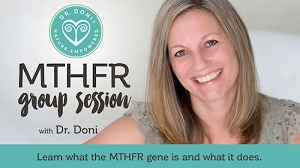 MTHFR and More: Dr. Doni's 5-Step Approach to Optimal Methylation Online Training for Practitioners (Live Sessions)